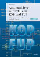 Automatisieren mit STEP 7 in KOP und FUP: Speicherprogrammierbare Steuerungen SIMATIC S7-300/400 (Hardback)