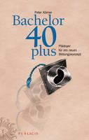 Bachelor 40plus - Ein Neues Bildungskonzept (Hardback)