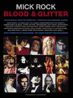 Blood and Glitter: Photographs from the '70's, David Bowie, Lou Reed, Freddie Mercury, Iggy Pop, Mick Jagger and Many More (Hardback)