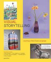 Visual Storytelling: Inspiring a New Visual Language (Hardback)