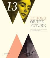 Echoes of the Future: Rational Graphic Design and Illustration (Hardback)