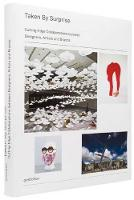 Taken by Surprise: Cutting-edge Collaborations Between Designers, Artists and Brands (Hardback)