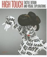 High Touch: Tactile Design and Visual Explorations (Hardback)