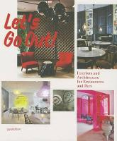 Let's Go Out!: Interiors and Architecture for Restaurants and Bars (Hardback)