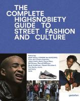 The Incomplete: Highsnobiety Guide to Street Fashion and Culture (Hardback)