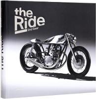 The Ride 2nd Gear: New Custom Motorcyclesand Their Builders (Hardback)