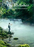 The Flyfisher: The Essence and Essentials of Flyfishing (Hardback)