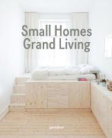 Small Homes, Grand Living: Interior Design for Compact Spaces (Hardback)