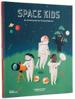 Space Kids: An Introduction for Young Explorers (Hardback)