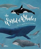 The World of Whales: Get to Know the Giants of the Ocean (Hardback)