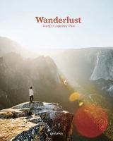 Wanderlust: Hiking on Legendary Trails (Hardback)