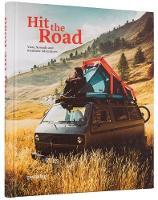 Hit the Road: Vans, Nomads and Roadside Adventures (Hardback)