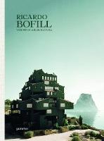 Ricardo Bofill: Visions of Architecture (Hardback)