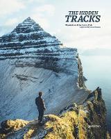 The Hidden Tracks: Wanderlust off the Beaten Path explored by Cam Honan (Hardback)