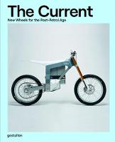The Current: New Wheels for the Post-Petrol Age (Hardback)