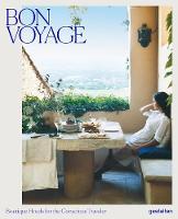 Bon Voyage: Boutique Hotels for the Conscious Traveler (Hardback)