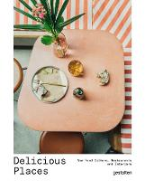 Delicious Places: New Food Culture, Restaurants and Interiors (Hardback)