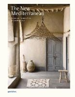 The New Mediterranean: Homes and Interiors under the Southern Sun (Hardback)
