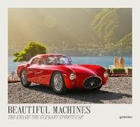 Beautiful Machines: The Era of the Elegant Sports Car (Hardback)