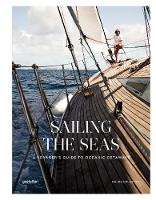 Sailing the Seas: A Voyager's Guide to Oceanic Getaways (Hardback)