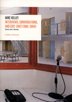 Interviews by Mike Kelley (1986-2004) (Paperback)
