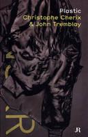 Plastic: Christophe Cherix and John Tremblay (Paperback)