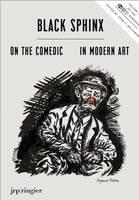Black Sphinx: On the Comedic in Modern Art (Paperback)