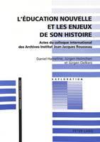 L'Education Nouvelle Et Les Enjeux de Son Histoire