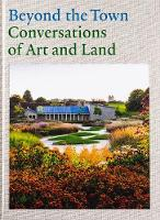 Beyond the Town - Conversations of Art and Land