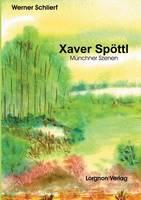 Xaver Spoettl - Munchner Szenen (Paperback)