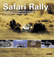 Safari Rally: 50 Years of the Toughest Rally in the World (Hardback)