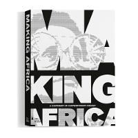 Making Africa: A Continent of Contemporary Art (Paperback)