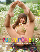 Pussy Power 3: No. 3: Intimate Portraits of Young Sexy Girls (Paperback)