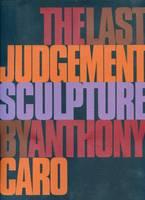 Anthony Caro - the Last Judgement (Paperback)