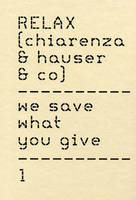 Relax (Chiarenza & Hauser & Co.): We Save What You Give (Hardback)