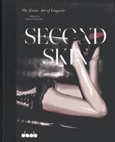 Second Skin: the Erotic Art of Lingerie (Hardback)