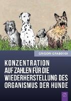 Konzentration Auf Zahlen Fur Die Wiederherstellung Des Organismus Der Hunde (German Edition) (Paperback)