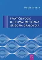 PRAKTICNI VODIC U DJELIMA I METODAMA GRIGORIA GRABOVOIA (Croatian Version) (Paperback)