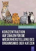 Konzentration Auf Zahlen Fur Die Wiederherstellung Des Organismus Der Katzen (German Edition) (Paperback)