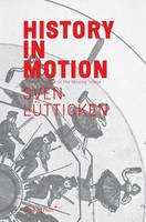 Sven Lutticken - History in Motion: Time in the Age of the Moving Image (Paperback)