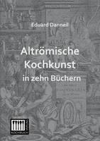 Altromische Kochkunst in Zehn Buchern (Paperback)