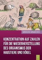 Konzentration Auf Zahlen Fur Die Wiederherstellung Des Organismus Der Haustiere Und Vogel (German Edition) (Paperback)