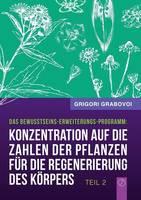 Konzentration Auf Die Zahlen Der Pflanzen Fur Die Regenerierung Des Korpers - Teil 2 (German Edition) (Paperback)