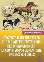 Konzentration auf Zahlen fur die Wiederherstellung des Organismus der landwirtschaftlichen Tiere und des Geflugels (GERMAN Version) (Paperback)