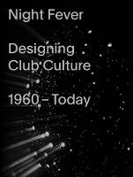 Night Fever: A Design History of Club Culture (Hardback)