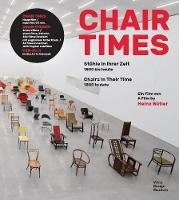 Chair Times: A History of Seating: From 1800 to Today (Hardback)