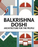 Balkrishna Doshi: Architecture for the People (Hardback)