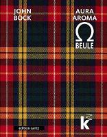 JOHN BOCK - AURAAROMA BEULE (Hardback)