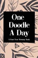 One Doodle A Day: A Four-Year Memory Book, Hardcover - Moments Captured 2 (Hardback)
