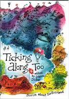 Ticking Along Too: Stories About Switzerland (Paperback)